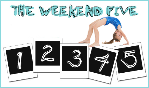 Weekend FIVE
